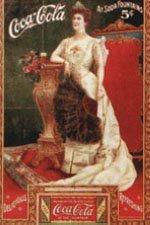 «Кока-кола», 1903. С самой первой рекламы компания «Кока-кола» связывала свой продукт со знаменитыми и красивыми женщинами На этой рекламе — Лилиан Нордика, в то время примадонна нью-йоркской «Метрополитен-опера».